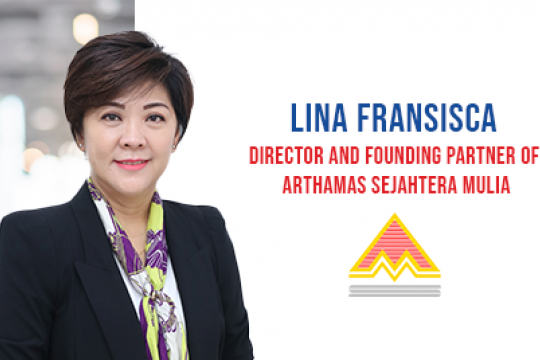 MEET Lina Fransisca, director and founding partner of Arthamas Sejahtera Mulia